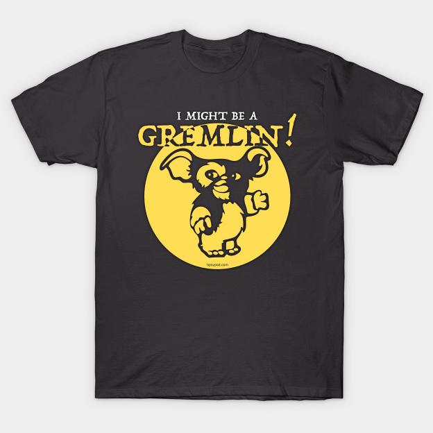 I Might Be a Gremlin! Merch